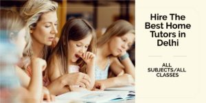 Best Home Tutors in Delhi