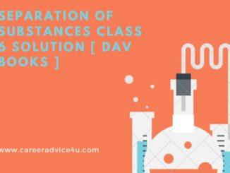 DAV Class 6 Science Solutions